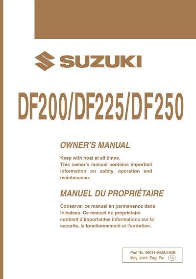 suzuki owners manual df200 df225 df250 2017 99011 93jc0 03b rh brownspoint com suzuki df 250 owners manual suzuki df 250 owners manual
