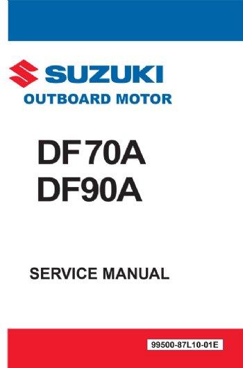 Suzuki Outboard DF70A DF80A DF90A 4-Stroke Workshop Service Repair Parts Manual