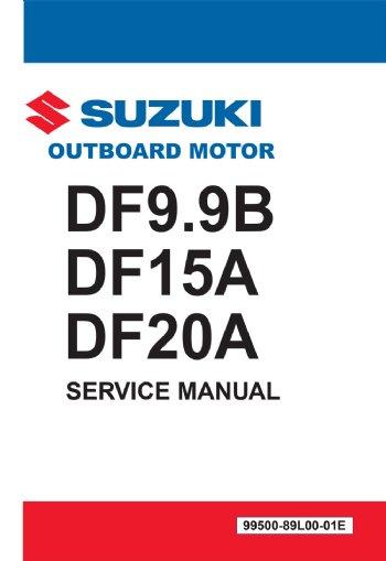 suzuki df9 9b df15a df20a service manual 99500 89l00 01e rh brownspoint com Suzuki Outboard Parts Lookup Suzuki Outboard Engine Parts