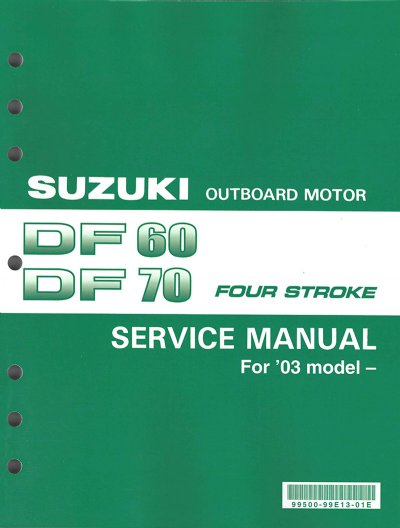 suzuki df60 df70 service manual 99500 99e13 01e rh brownspoint com Suzuki DF90 Suzuki DF150